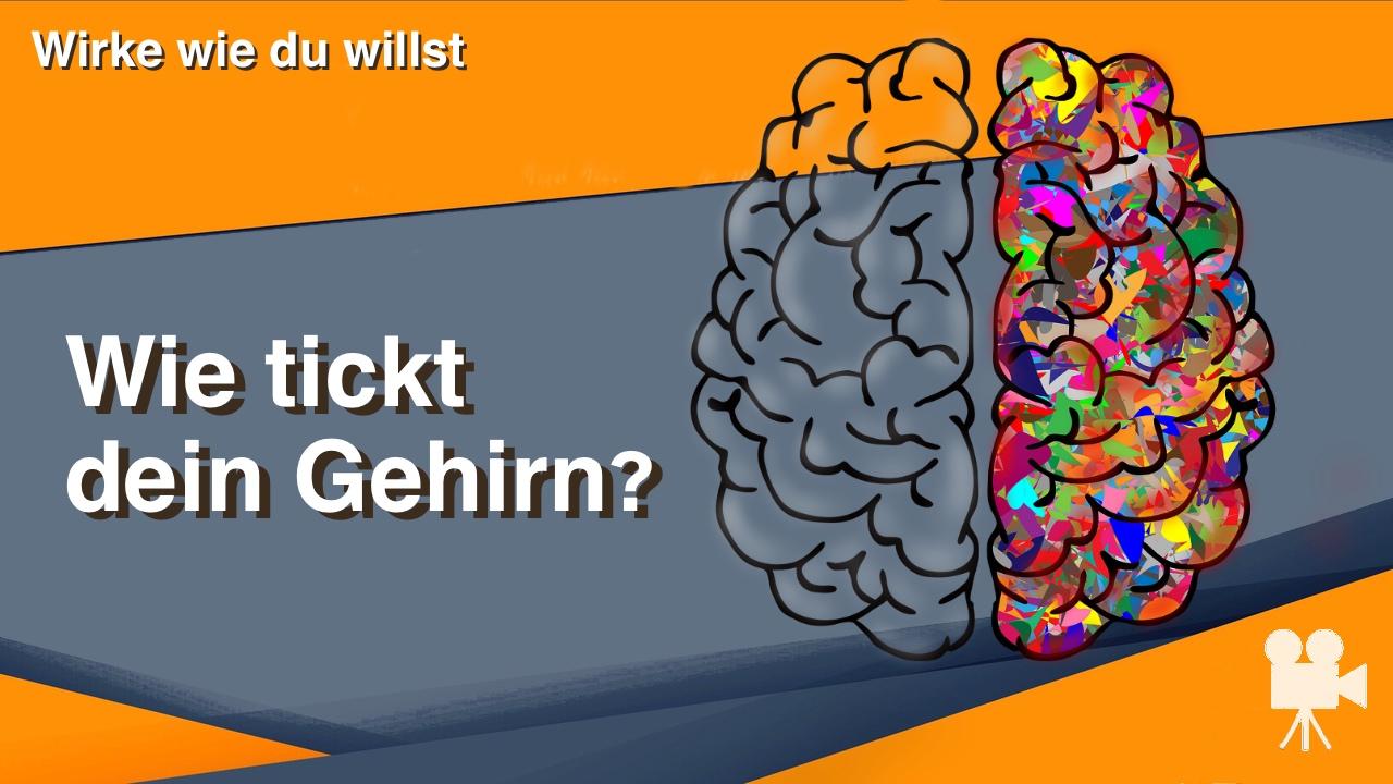 Wie tickt dein Gehirn
